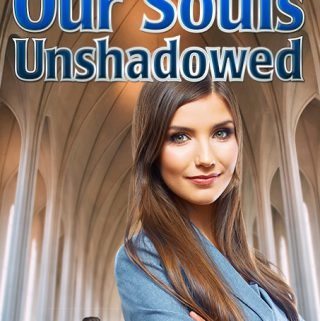 Romance novel cover for Our Souls Unshadowed by Dan Coggins, Pitchgreen Communications